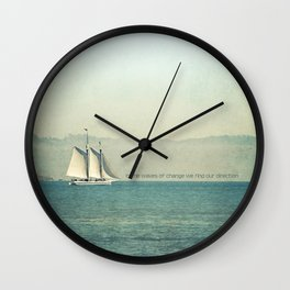In the Waves of Change... We Find Our Direction Wall Clock