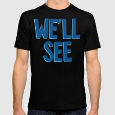 We'll See Black Mens Fitted Tee SMALL