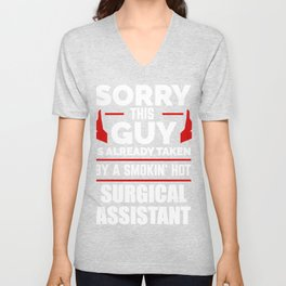Sorry Guy Already taken by hot Surgical assistant Unisex V-Neck