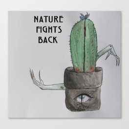 Nature fights back Canvas Print