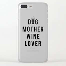 Dog Mother Wine Lover Clear iPhone Case