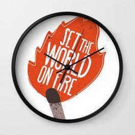 Set the world on fire Wall Clock