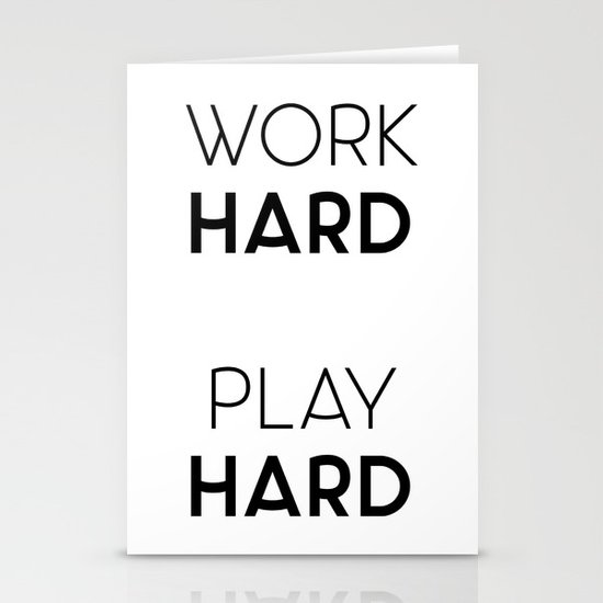 Work Hard / Play Hard Quote by thedailyquotes