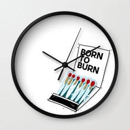 Born to Burn Wall Clock