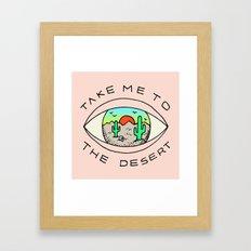 TAKE ME TO THE DESERT Framed Art Print