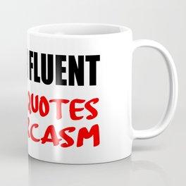 i speak fluet sarcasm Coffee Mug