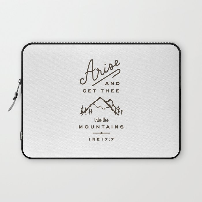 Arise and get thee into the mountains. Laptop Sleeve