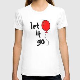 let it go .... T-shirt
