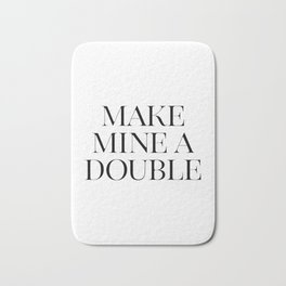 Make Mine A Double, Whiskey Bar Sign, Celebrate Life Quote, Drink Print, Bar Wall Art Bath Mat
