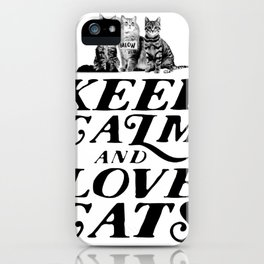 Keep calm and love cats iPhone Case