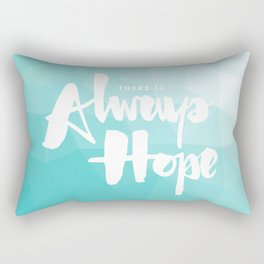 There is Always Hope Rectangular Pillow