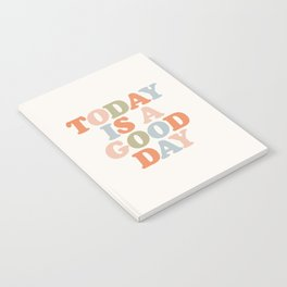 TODAY IS A GOOD DAY peach pink green blue yellow motivational typography inspirational quote decor Notebook