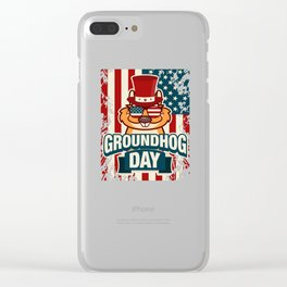 Happy Groundhog Day design Proud Patriotic Awesome Gift Clear iPhone Case