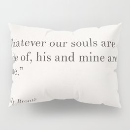Whatever our souls are made of Pillow Sham