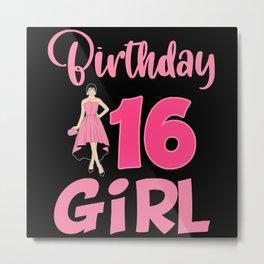 Birthday 16 Girl Party Celebrate Teen 16th Metal Print