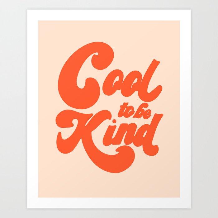 Cool To be Kind Kunstdrucke