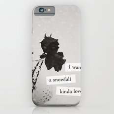 I want a snowfall kinda love. iPhone 6s Slim Case