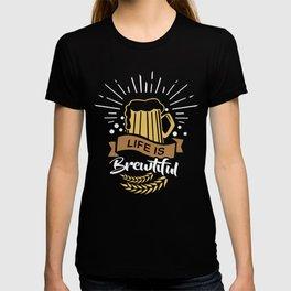 Life is Brewtiful | Beer Brewer Oktoberfest T-shirt