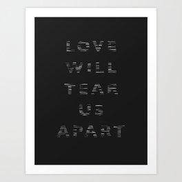 Love Will Tear Us Apart - 2 Art Print
