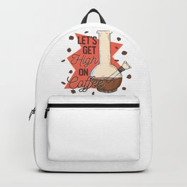 Let's get high on Coffee Backpack