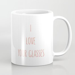 Your glasses tickled me  Coffee Mug