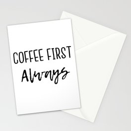 Coffee First Always Stationery Cards