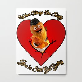 Happy Valentines Day From Gritty to YOU! Metal Print