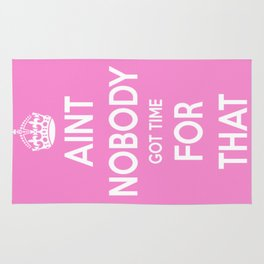 (Keep Calm) Aint Nobody Got Time For That. Rug