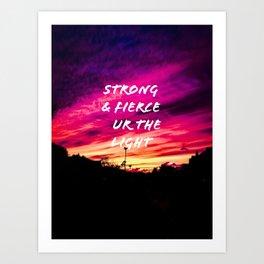 Strong and fierce Art Print