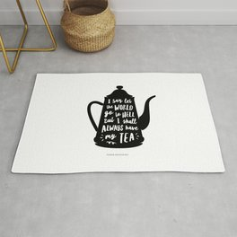 I Say Let the World Go to Hell But I Shall Always Have My Tea Black and White kitchen home decor Rug