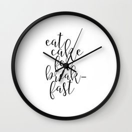 Printable Art, Eat Cake For breakfast,Cake Shop Decor,Kitchen Decor,Funny Print,Quotes Wall Clock