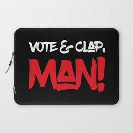 Vote&Clap, Man! Laptop Sleeve