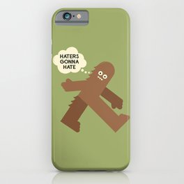 Bigfoot Has So Many Haters iPhone Case