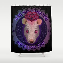 Here for a good time Shower Curtain