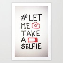 Let me take a selfie Art Print
