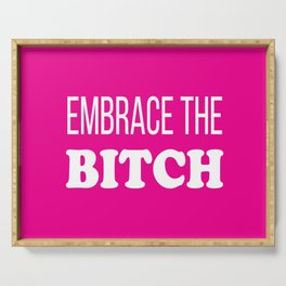 Embrace The B*tch  - Mature Profanity Funny Hot Pink Serving Tray