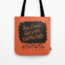 Eat Local. Eat Well. Eat The Rich. Tote Bag