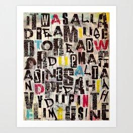 ITWASALLADREAM Art Print