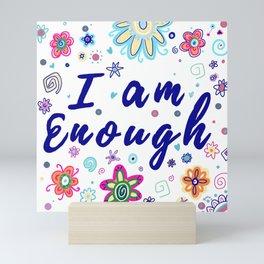 I am Enough Mini Art Print