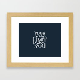 You Only Limit is You Framed Art Print
