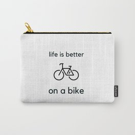 Bike Quotes - life is better on a bike Carry-All Pouch