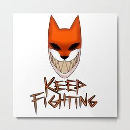 Keep Fighting Metal Print