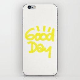Good Day iPhone Skin