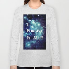 Turquoise Teal Galaxy : I Forgive It All Long Sleeve T-shirt