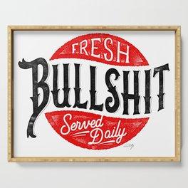 Fresh Bullshit Served Daily Serving Tray