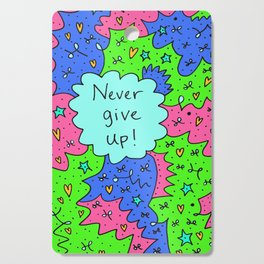 Never give up! Cutting Board