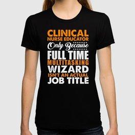 Clinical Nurse Educator Isnt A Job Title T-shirt