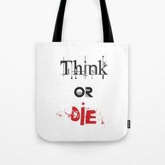 Think or Die Tote Bag