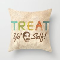 treat yo self Throw Pillows featuring Treat Yo' Self by See No Evil
