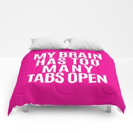My Brain Has Too Many Tabs Open (Pink) Comforters